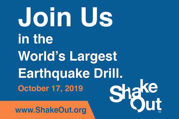 2019 Great California ShakeOut – Earthquake Safety Precautions